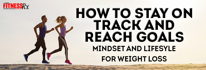 How To Stay on Track and Reach Goals