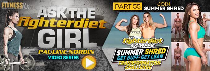 Ask the Fighter Diet Girl Pauline Nordin – Video 55