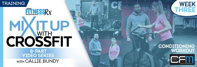 Mix It Up With Crossfit – 8 Part Video Series – Video 3