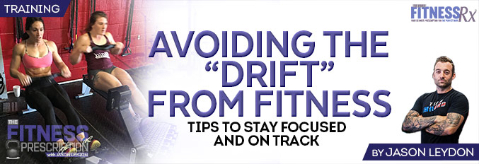 "Avoiding The ""Drift"" From Fitness"