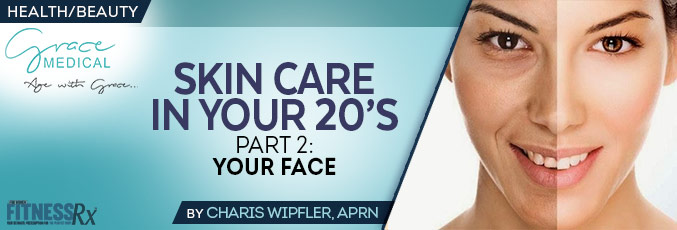 Skin Care In Your 20's – Part 2
