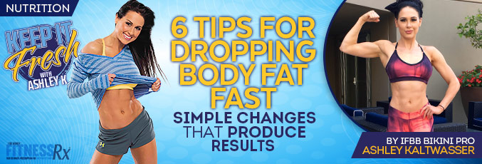 6 Tips for Dropping Body Fat Fast