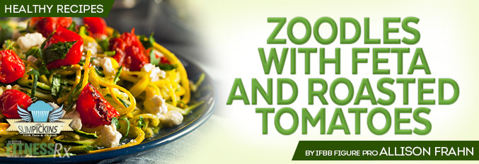 Zoodles with Feta and Roasted Tomatoes