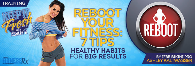 Reboot Your Fitness: 7 Tips