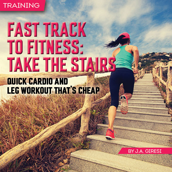 Fast Track to Fitness: Take the Stairs - Quick Cardio and Leg Workout That's Cheap