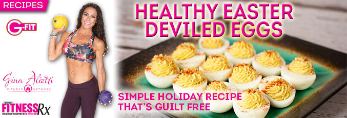 Gina Aliotti's Healthy Easter Deviled Eggs