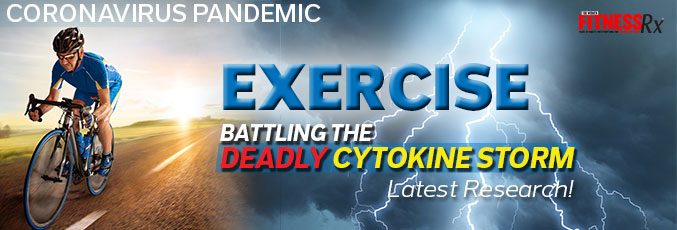 CORONAVIRUS PANDEMIC: EXERCISE BATTLING THE DEADLY CYTOKINE STORM