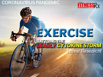 CORONAVIRUS PANDEMIC: EXERCISE BATTLING THE DEADLY CYTOKINE STORM